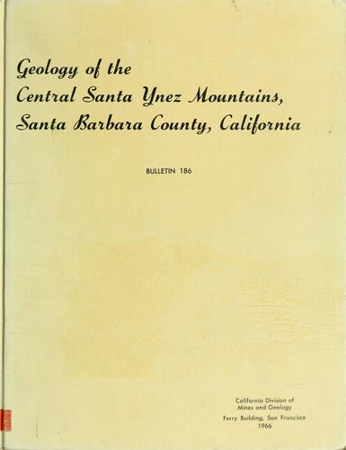Download Geology of the central Santa Ynez Mountains, Santa Barbara County, California