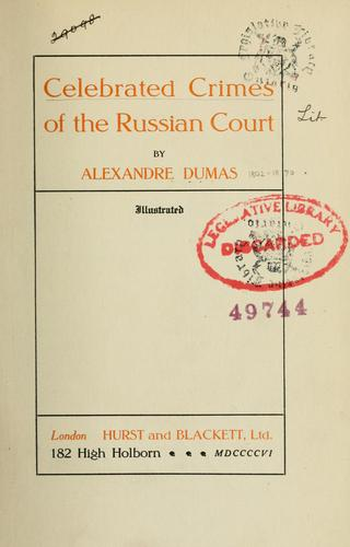 Celebrated crimes of the Russian Court.