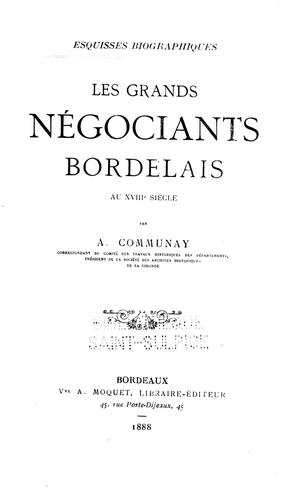 Download Les grands négociants bordelais au XVIIIe siècle