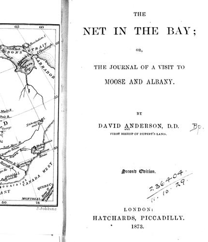 The net in the bay, or, The journal of a visit to Moose and Albany