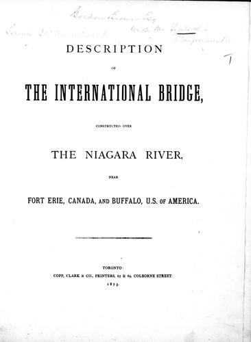Download Description of the International Bridge, constructed over the Niagara River, near Fort Erie, Canada, and Buffalo, U.S. of America