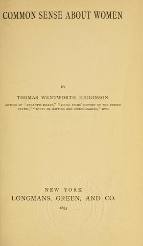 Common sense about women by Thomas Wentworth Higginson