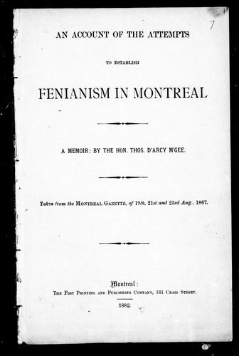 An Account of the Attempts to Establish Fenianism in Montreal