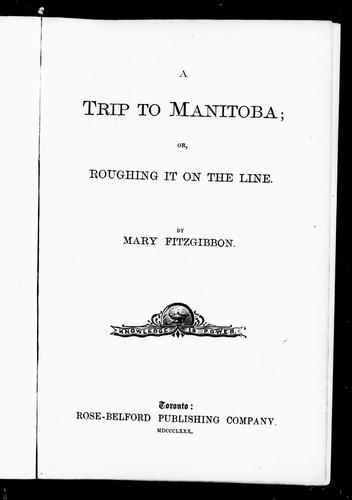 A trip to Manitoba, or, Roughing it on the line