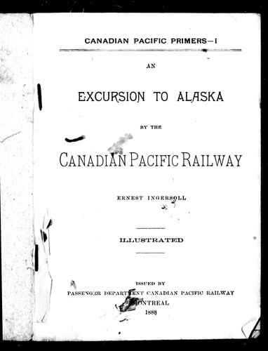 Download An excursion to Alaska by the Canadian Pacific Railway