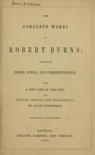 Download The complete works of Robert Burns: containing his poems, songs, and correspondence
