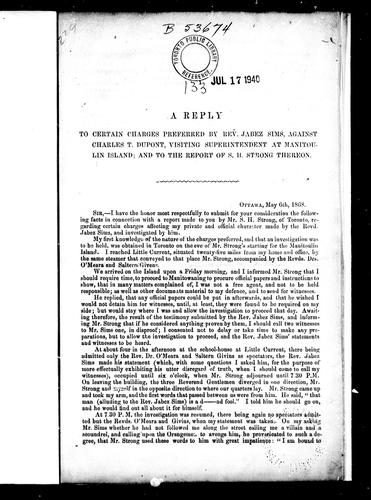 A reply to certain charges preferred by Rev. Jabez Sims, against Charles T. Dupont, visiting superintendent at Manitoulin Island, and to the report of S.H. Strong thereon by C. T. Dupont