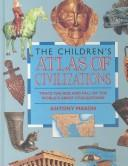 Download The children's atlas of civilizations