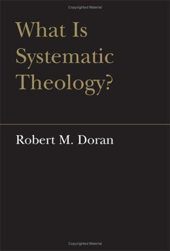 What is Systematic Theology? (Lonergan Studies) by Robert M. Doran