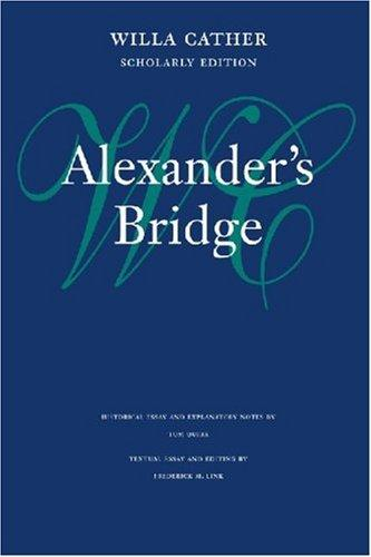Alexander's Bridge (Willa Cather Scholarly Edition)