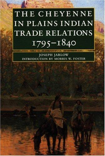 Download The Cheyenne in Plains Indian trade relations, 1795-1840
