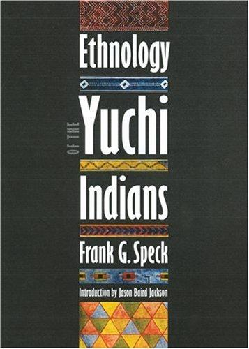 Download Ethnology of the Yuchi Indians