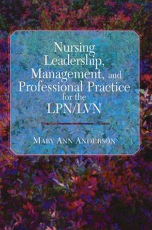 Download Nursing leadership, management, and professional practice for the LPN/LVN