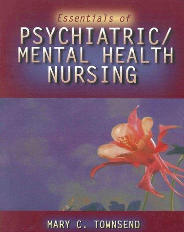 Download Essentials of psychiatric/mental health nursing