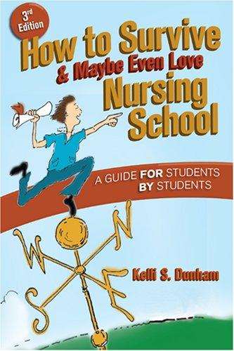 Download How to Survive, and Maybe Even Love Nursing School