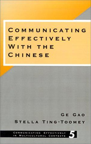 Thumbnail of Communicating Effectively with the Chinese (Communicating Effectively in Multicu