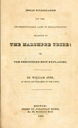Download Indian nullification of the unconstitutional laws of Massachusetts, relative to the Marshpee tribe