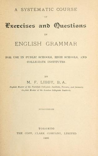 A systematic course of exercises and questions in English grammar