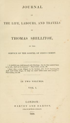 Download Journal of the life, labours, and travels of Thomas Shillitoe in the service of the Gospel of Jesus Christ.