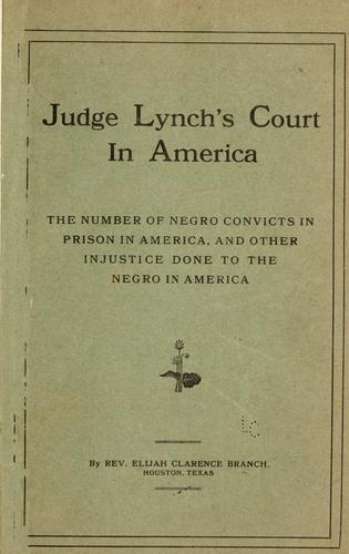 Judge Lynch's court in America by Elijah Clarence Branch