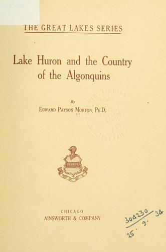 Download Lake Huron and the country of the Algonquins.