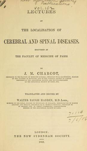 Lectures on the localisation of cerebral and spinal diseases.