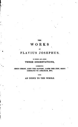 The Works of Flavius Josephus …: To which are Added, Three Dissertations …