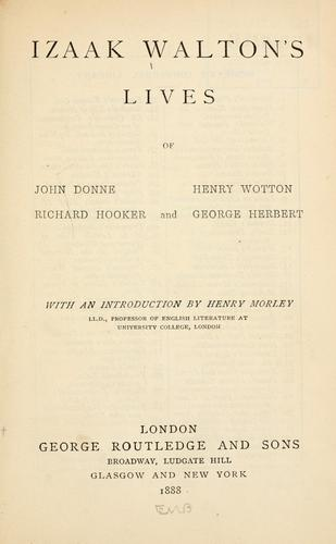 Download The lives of Dr. John Donne, Sir Henry Wotton, Mr. Richard Hooker, Mr. George Herbert, and Dr. Robert Sanderson.