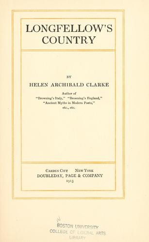 Longfellow's country by Clarke, Helen Archibald