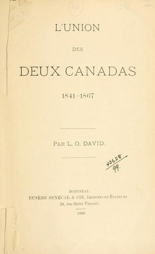 Download L' union des deux Canadas, 1841-1867