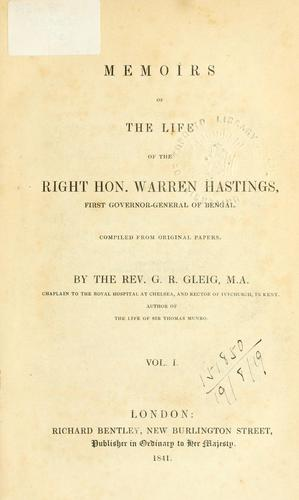 Memoirs of the life of the Right Hon. Warren Hastings by G. R. Gleig
