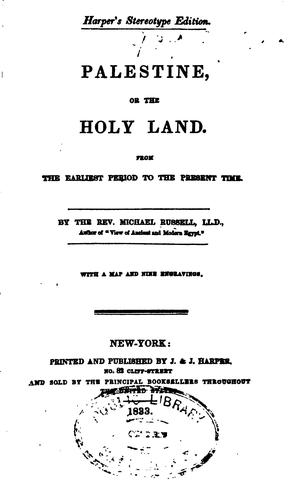 Palestine, Or, The Holy Land: From the Earliest Period to the Present Time
