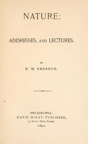 Nature, addresses, and lectures
