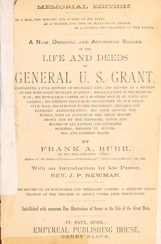 A new, original and authentic record of the life and deeds of General U.S. Grant by Frank A. Burr
