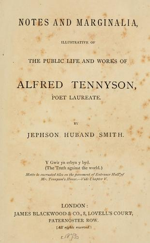 Download Notes and marginalia, illustrative of the public life and works of Alfred Tennyson, poet laureate.