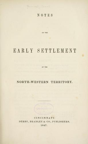 Notes on the early settlement of the North-western Territory.