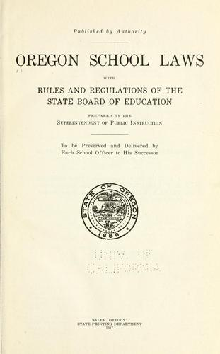 Download Oregon school laws with rules and regulations of the State board of education.