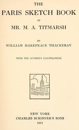 Paris sketch book of Mr. M. A. Titmarsh