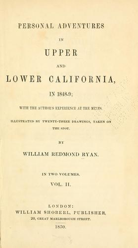 Personal adventures in Upper and Lower California, in 1848-9