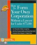Download How to form your own corporation without a lawyer for under $75.00
