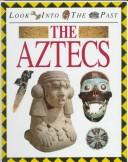 Download The Aztecs (Look Into the Past)
