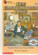 Claudia Kishi, Live from Wsto! (Baby-Sitters Club) by Ann M. Martin