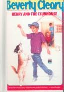 Henry and the Clubhouse (Henry Huggins) by Beverly Cleary