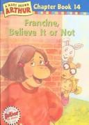 Francine Believe It or Not (Marc Brown Arthur Chapter Books)