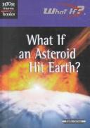 What If an Asteroid Hit Earth? (High Interest Books: What If?)