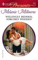 Download Willingly Bedded, Forcibly Wedded (Harlequin Presents)