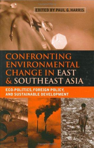 Download Confronting Environmental Change in East and Southeast Asia