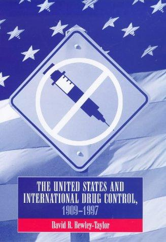 The United States and international drug control, 1909-1997