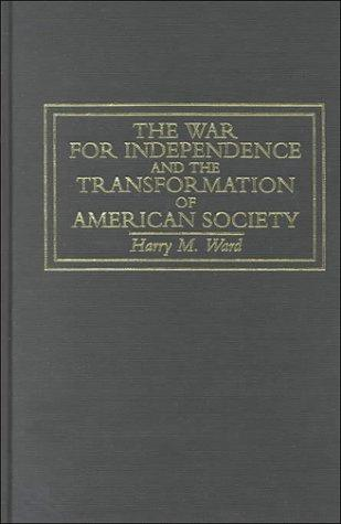 Download The war for independence and the transformation of American society