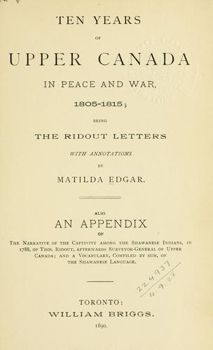 Ten years of Upper Canada in peace and war, 1805-1815